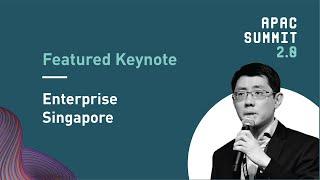 APAC Summit 2.0: Enterprise Singapore Keynote