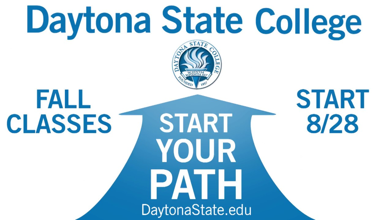 Start Your Path at Daytona State College; fall classes start Aug ...
