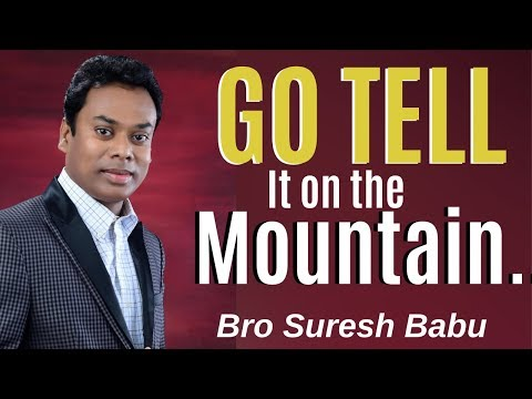 Go Tell It On The Mountain.....   Malayalam Christian Messages    Brother Suresh Babu