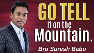 Go Tell It on the Mountain - Bro Suresh Babu