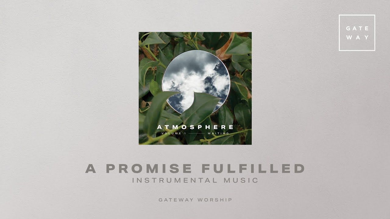 A Promise Fulfilled (Instrumental) | Atmosphere Vol. 1 | Gateway Worship