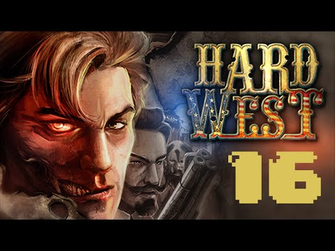 Lets Play Hard West | Part 16 | Graveyard Shift |