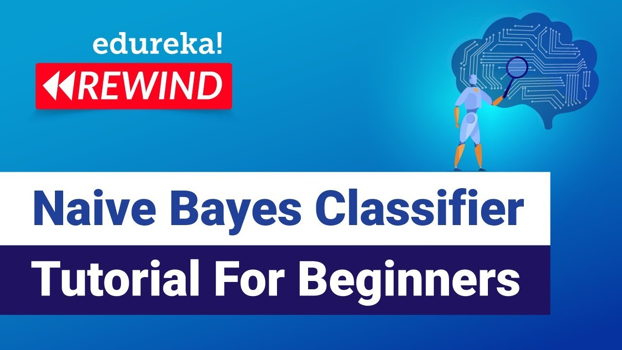 Naive Bayes Tutorial For Beginners | Naive Bayes Classifier