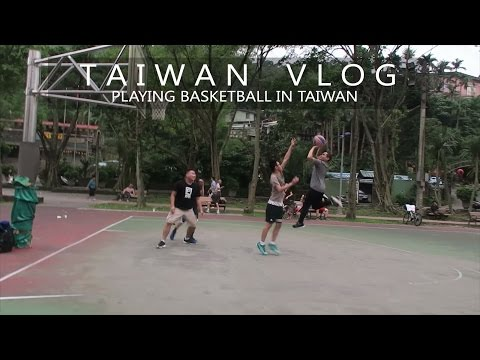Playing Basketball in Taiwan | TAIPEI CITY, TAIWAN VLOG