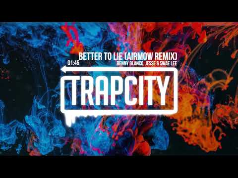 benny blanco, Jesse & Swae Lee - Better To Lie (Airmow Remix)
