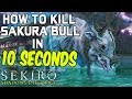 SEKIRO BOSS GUIDES - How To Easily Kill The Sakura Bull In 10 Seconds!