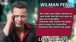 Wilman Peña - Los Chichos (Bachata 2015)(Video Letras)