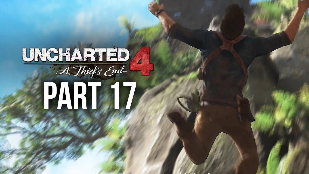 Uncharted 4 Gameplay Walkthrough Part 17