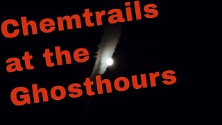 Chemtrails at the Ghost hours - Chemtrail during the night time