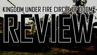Kingdom Under Fire Circle of Doom review