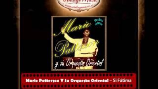 Mario Patterson Y Su Orquesta Oriental – Si Fátima (Perlas Cubanas)