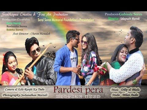 Pardesi Pera | New Santali Album 2018 | Promo