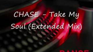 Chase - Take My Soul - Extended Mix.wmv