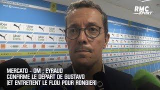 Mercato - OM : Eyraud confirme le départ de Gustavo (et entretient le flou pour Rongier)