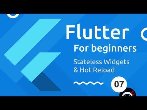 Flutter Tutorial for Beginners #7 - Stateless Widgets & Hot Reload