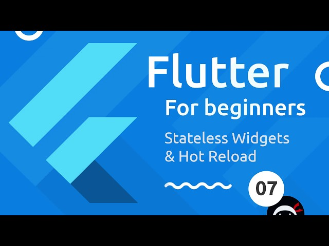 Flutter Tutorial for Beginners #7 - Stateless Widgets & Hot Reload