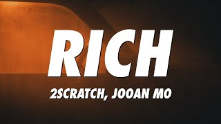 2Scratch, Jooan Mo - RICH (Lyrics)