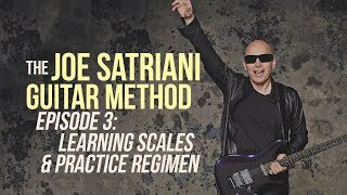 The Joe Satriani Guitar Method - Episode 3: Learning Scales & Practice Regimen