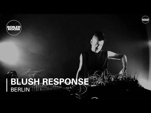 Blush Response Boiler Room Berlin Live Set