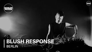 Blush Response Boiler Room Berlin Live Set