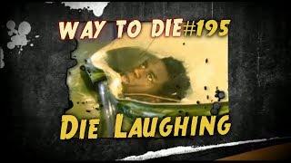 1000 Ways To Die #195 Die Laughing (German Version)