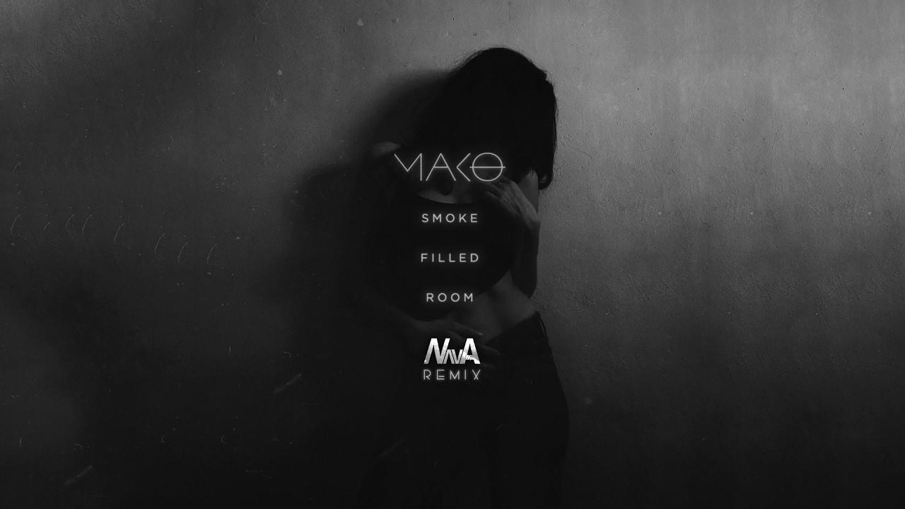 Mako Smoke Filled Room Nava Hyicha Remix Youtube