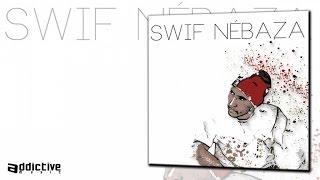 Swif Nébaza Ft. Zazou - N