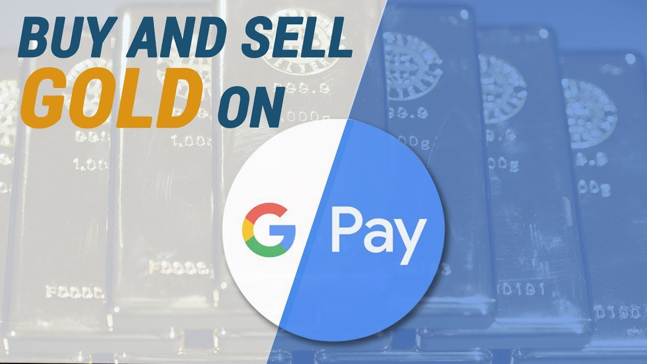 Google Pay Users Can Buy And Sell Gold Through App In India
