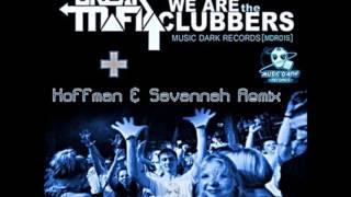 Break Mafia - We are the Clubbers (Hoffman & SaVannaH remix) - MUSIC DARK RECORDS