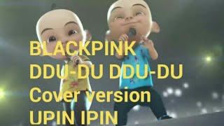 Download lagu BLACKPINK COVER VERSI UPIN IPIN MP3
