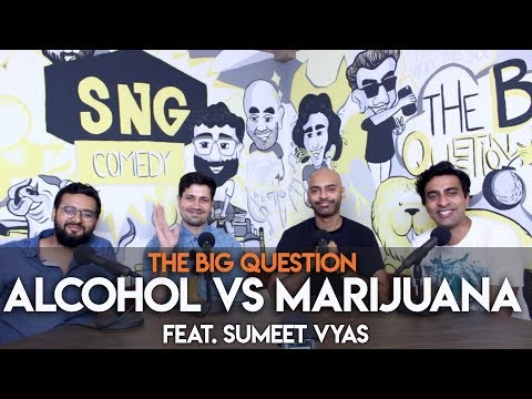 SnG: Alcohol vs. Marijuana Preference? feat. Sumeet Vyas | Big Question S2 Ep36