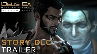 System Rift the first story DLC for Deus Ex Mankind Divided is now available Reunite with Frank Pritchard Adams friend and former colleague at Sarif