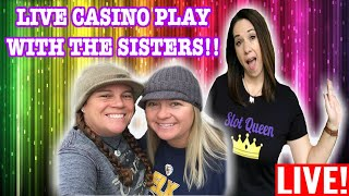 🔴 LIVE SLOT PLAY 🎰 Special Guest Appearances by THE SISTERS😱
