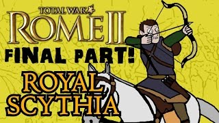 Total War: Rome 2 - Royal Scythian Campaign - Final Part!