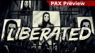 PAX Preview: Liberated [PC Preview Demo]