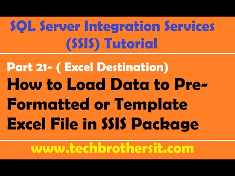 SSIS Tutorial Part 21-How to Load Data to Pre-Formatted or Template Excel File in SSIS Package