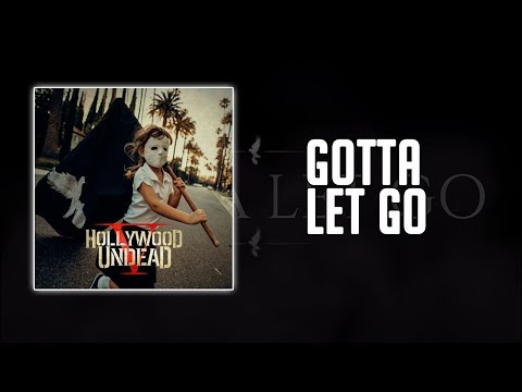 Hollywood Undead - Gotta Let Go (Lyrics)
