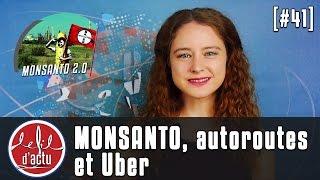 [Fil d'Actu #41] Monsanto, autoroutes et Uber