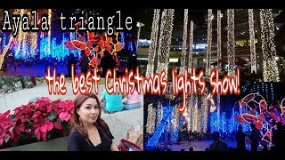 AYALA TRIANGLE/ CHRISTMAS LIGHTS SHOW 2018/anne dioneda