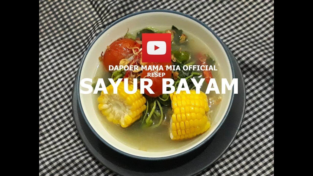 Resep Masakan Sayur Bayam Sehat Ala Mama Mia Non Msg Youtube