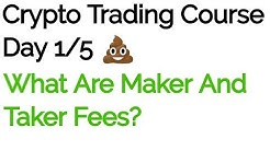 What Are Maker And Taker Fees - Crypto Trading Course - Day 1/5