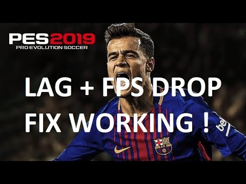 Pro Evolution Soccer 2019 - fps drop and lag fix !