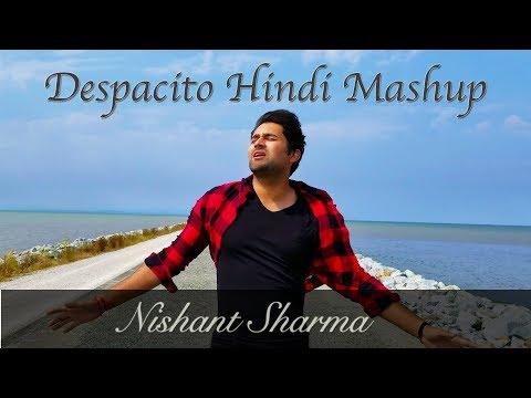 Despacito Hindi Mashup Cover - Nishant Sharma
