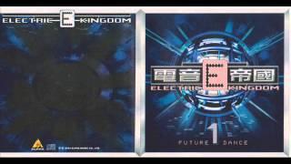 ELECTRIC KINGDOM 電音E帝國 1 - 血漿之火