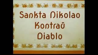 Sankta Nikolao kontraŭ Diablo – Parto 1 (Áya Dan / Esperanto)