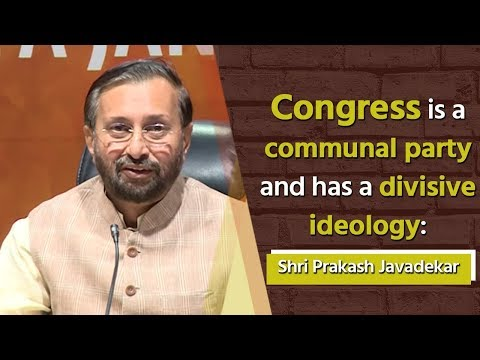 Congress is a communal party and has a divisive ideology: Shri Prakash Javadekar
