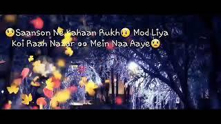 Sansoon Ne  Kaha Rukh Mod Liya | Whtsapp Video Status