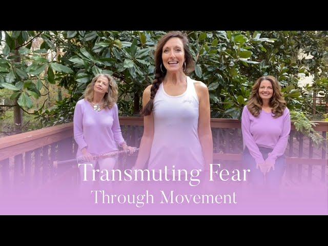 Transmuting Fear Through Movement