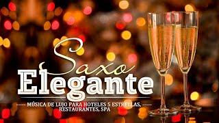 Música de Lujo, Musica Para Hoteles 5 Estrellas, Restaurantes, Spa  Melodias Con Saxo Elegante