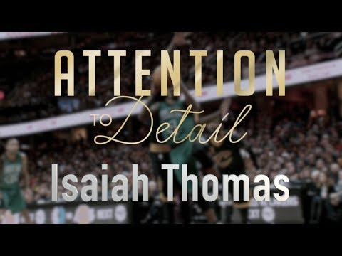 Attention to Detail: Isaiah Thomas